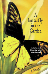 """A butterfly in the Garden"" by Annie"